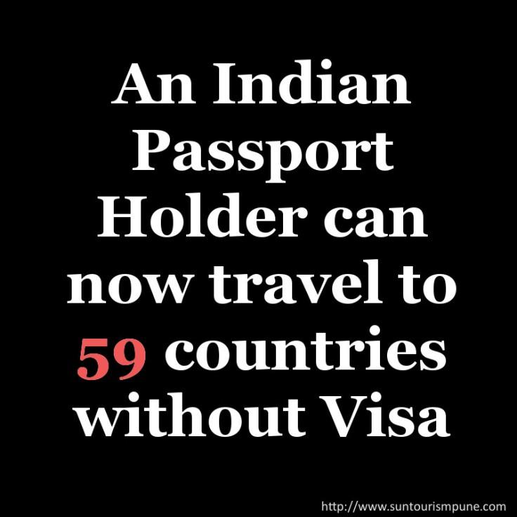 An Indian Passport Holder can now travel to 59 countries without Visa