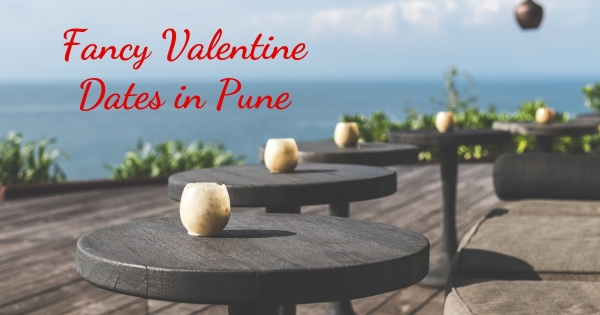 Fancy Valentine Dates in Pune